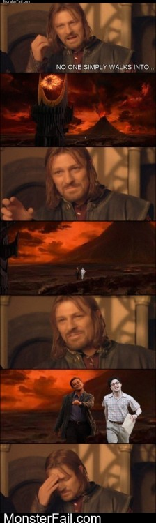 One Does Not Simply Walk Into