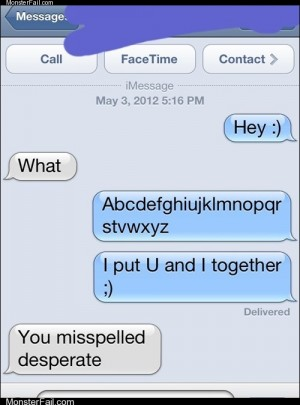 Mobile phone texting autocorrect  Damn Autocorrect Must Have Gotten a Hold of That One