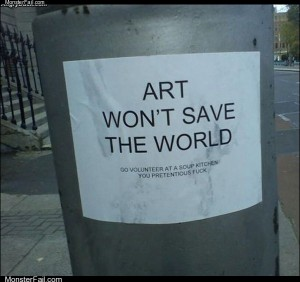 Art wont save the world