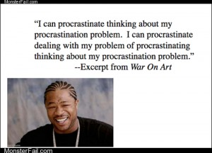 Yo dawg I heard you like procrastination