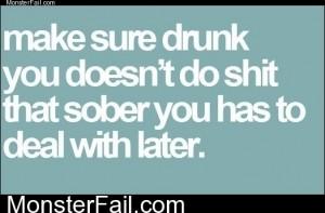 Scumbag Drunk Me
