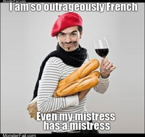 I am so outrageously French