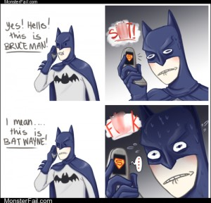 Monster fail photos  Batman Best Be Careful How He Answers the Batphone