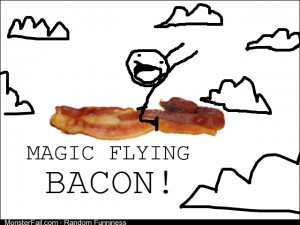 MAGIC FLYING BACON