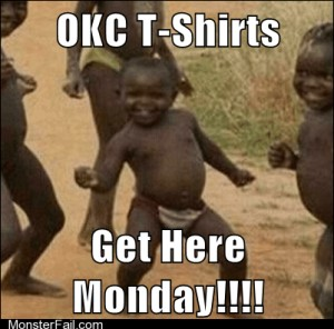 OKC TShirts Get Here Monday