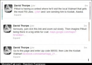 Help David Thorpe banish Pitbull (rapper) to a Walmart in Kodiak Alaska!