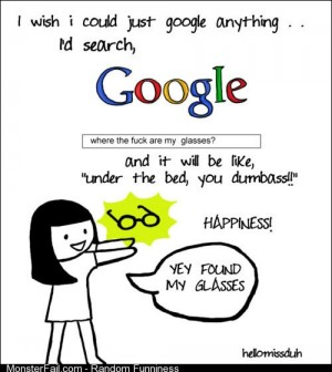 I wish I could Google anything!