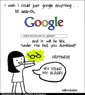 I wish I could Google anything!