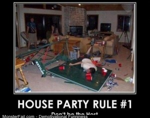 Demotivational House Party Rule 1