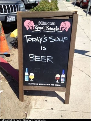 Todays soup is beer