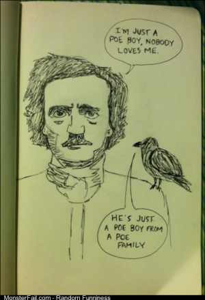 Hes just a Poe boy