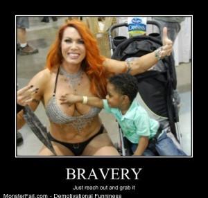 Demotivational  Motivational Bravery