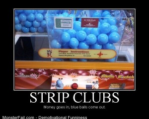 Demotivational  Motivational Strip Clubs
