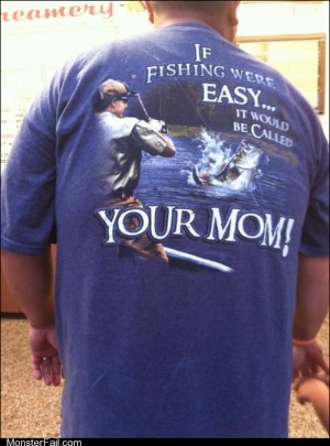 Fashion fail Poorly Dressed My Mother Was an Expert Angler TAKE THAT BACK