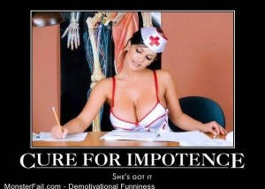 Demotivational  Motivational Cure For Impotence