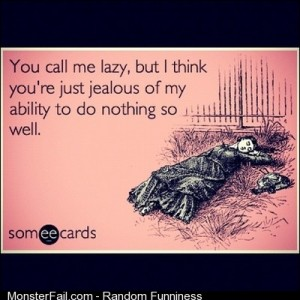 Hahaha love this someecards yourecards ecard funnypics funny lazy jealous sleeping sleep nothing