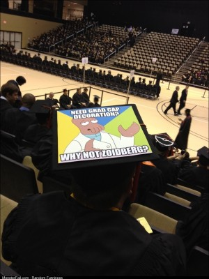 This is how someone decorated their hat at my friends graduation