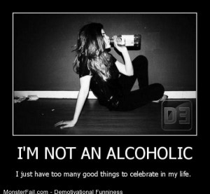 Demotivational  Motivational Not An Alcoholic