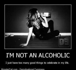 Demotivational  Motivational Not An Alcoholic