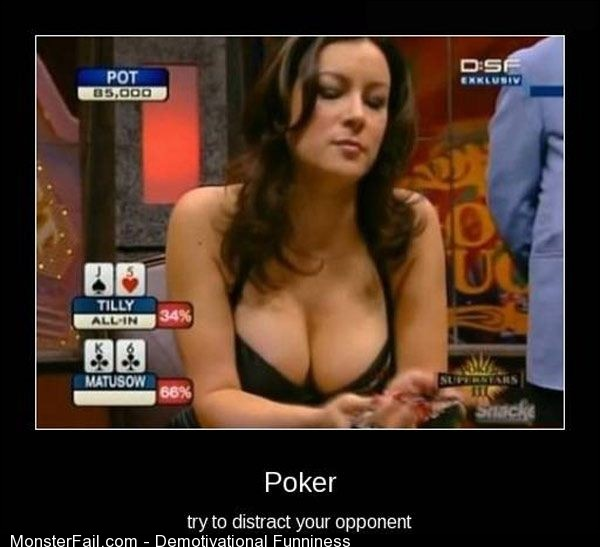 Demotivational  Motivational Poker Distraction
