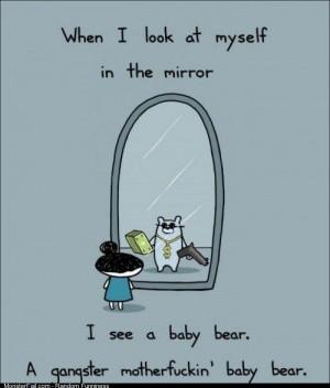 I see a baby bear