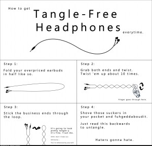 So I hear you guys hate tangled headphones