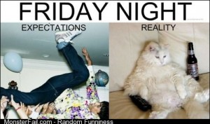 Friday night reality