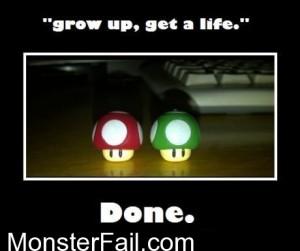 Grow Up Get A Life