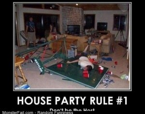 Funny Pics House Party Rule 1