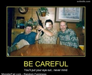 Funny Pics Be Careful