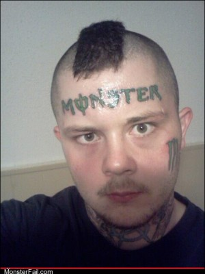 Monster fail photos Ugliest Tattoos I Got 50 to Put This on My Forehead