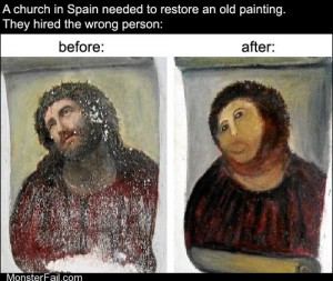 White trash repairs Just Call Me Woman Botches of Church Fresco Painting in Spain