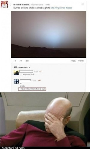 Monster fail photos Know if Mars Has a Sun Launch Yourself Into It and Find Out
