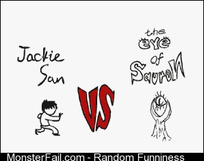Jackie Chan vs Sauron aka Story of my life
