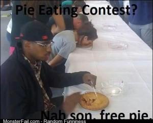 Nah son free pie