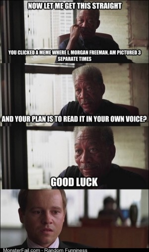 Only Morgan Freeman