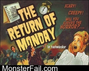 The Return Of Monday