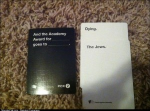 My mother keeps everyone at cards against humanity
