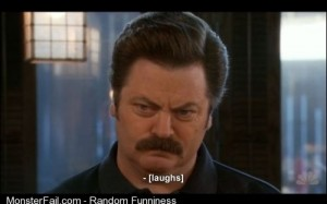 Ron Swanson cracks up