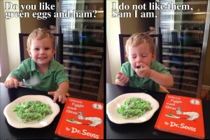 Do you like green eggs and ham Tried them with my son today