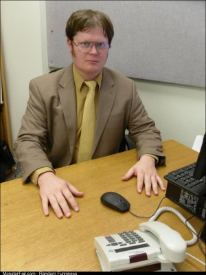 A friend of mine won a Dwight Schrute contest a while back