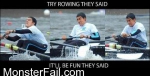 Try Rowing They Said