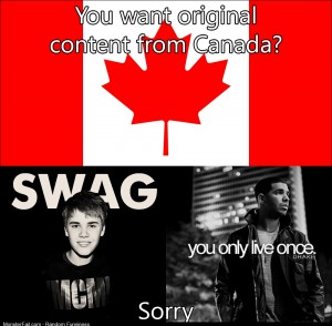 As a Canadian I would like to apologize for this
