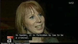 God damn it Sweden