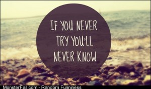 Failure Is Better Than Not Having Tried It At All
