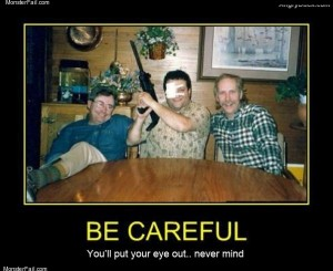 Be careful