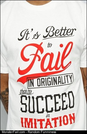 Better to fail in than succeed in