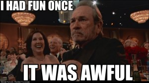 Tommy Lee Jones is not amused by your