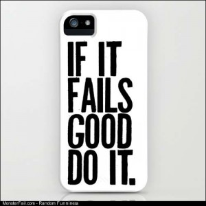 IF IT FAILS GOOD DO IT8221 iPhone Case by WORDS