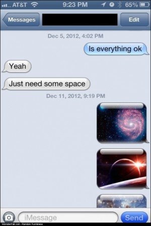 She told me she needs some space WIN